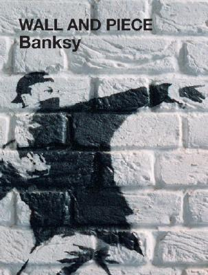 Banksy Wall and Piece By Banksy